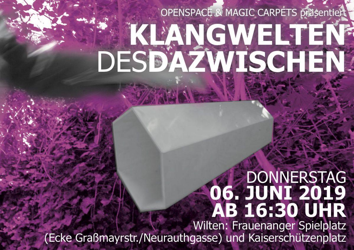 KLANGWELTEN DES DAZWISCHEN, 6.Juni ab 16:30